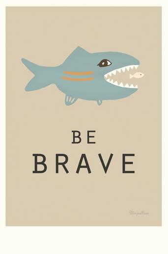 Be Brave A4 juliste