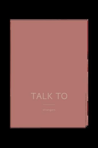 Juliste Talk to Strangers 50x70 cm